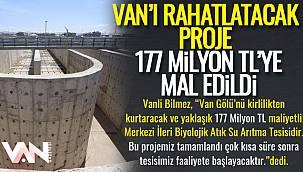 Van'ı rahatlatacak proje 177 Milyon TL'ye mal edildi