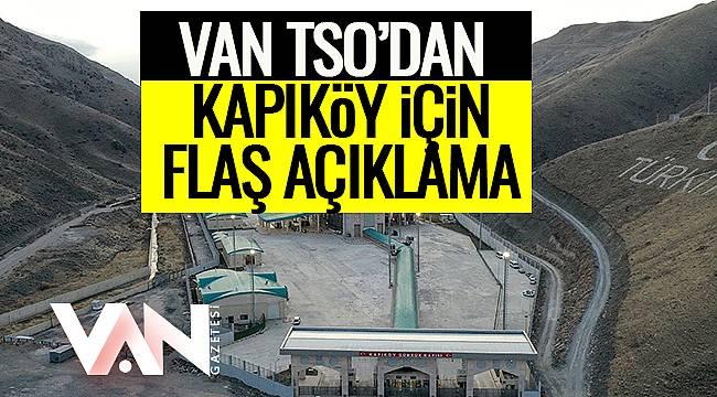 Van TSO'dan Kapıköy İçin Flaş Açıklama