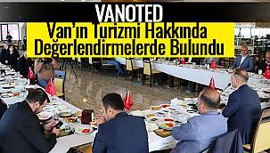 VANOTED, Van'ın Turizmi Hakkında Değerlendirmelerde Bulundu