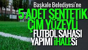 Başkale Belediyesi'ne 5 Adet Sentetik Çim yüzeyli futbol sahası yapımı ihalesi