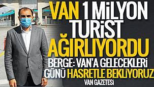 Berge: Van 1 Milyon Turist ağırlıyordu