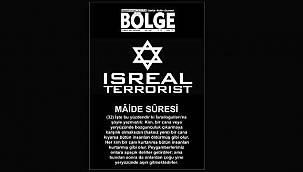 BÖLGE GAZETESİ'NDEN, 'TERÖRİST İSRAİL' MANŞETİ…
