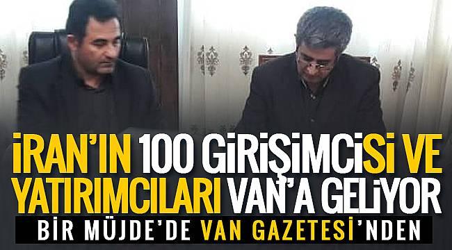 İran'ın 100 girişimcisi ve yatırımcıları Van'a geliyor - Bir müjdede Van Gazetesi'nden