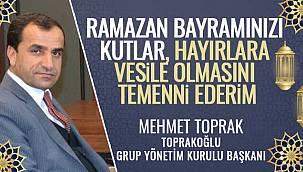 Mehmet Toprak'tan Ramazan Bayramı Mesajı