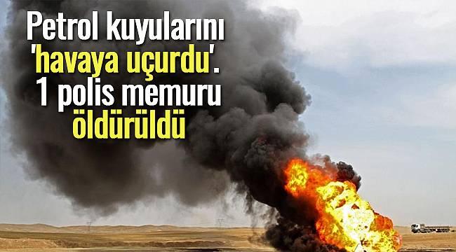 Petrol kuyularını 'havaya uçurdu', 1 polis memurunu öldürdü