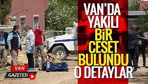 Son dakika Van haber: Van'da yakılı ceset bulundu