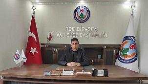 TOÇ BİR-SEN Van Şube Başkanı Uçar'dan yıl dönümü mesajı