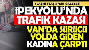 Flaş Van Haber, Van İpekyolu'nda trafik kazası, 1 yaralı - Videolu
