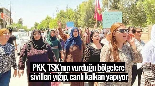 PKK, TSK'nın vurduğu bölgelere sivilleri yığıp, canlı kalkan yapıyor