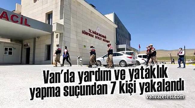 Van'da yardım ve yataklık yapma suçundan 7 kişi yakalandı