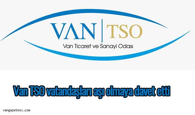 Van TSO vatandaşları aşı olmaya davet etti