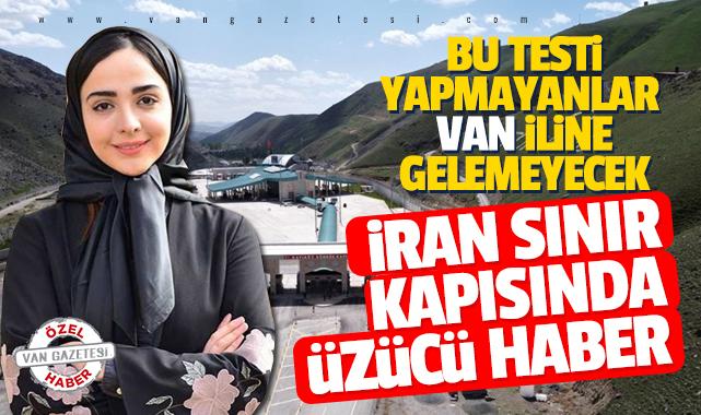 İran'dan Van iline üzücü haber, Bu test zorunlu