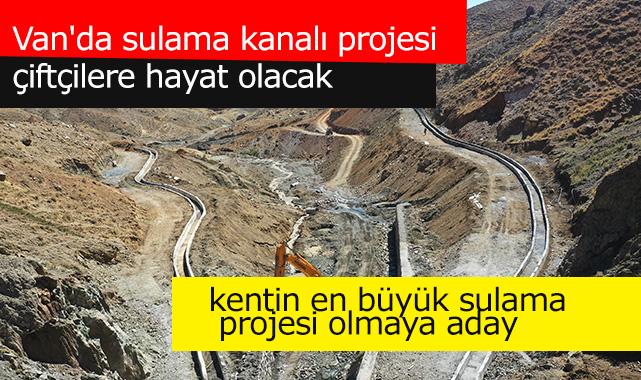 Van'da Kanal projesi kentin en büyük sulama projesi olmaya aday