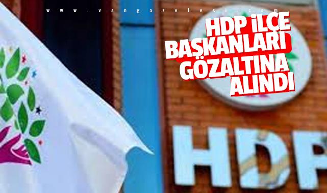 HDP ilçe başkanları gözaltında