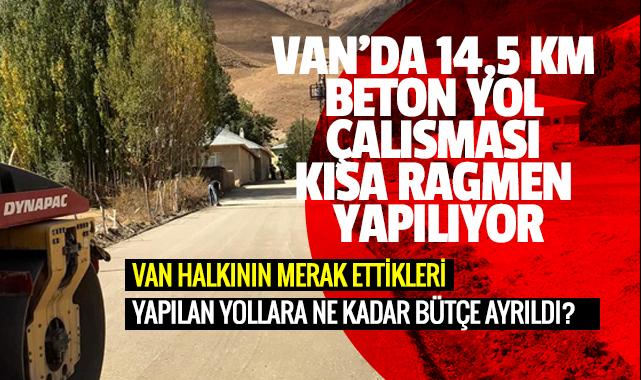 VAN'DA 14,5 KM BETON YOL ÇALIŞMASI KIŞA RAĞMEN YAPILIYOR