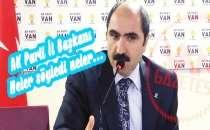 AK Parti İl Başkanı Neler söyledi neler...