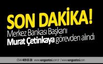 Son Dakika… Merkez Bankası Başkanı Murat Çetinkaya görevden alındı