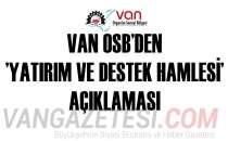 VAN OSB'DEN 'YATIRIM VE DESTEK HAMLESİ'