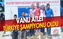 VANLI ATLET TÜRKİYE ŞAMPİYONU OLDU