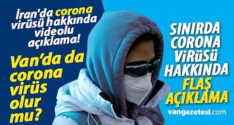 SINIRDA CORONA VİRÜSÜ HAKKINDA FLAŞ AÇIKLAMA - Van haber