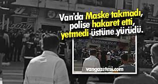 Van'da polis memuru darp edilmekten zor anda kurtuldu - Maske skandalı