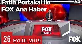 26 Eylül 2019 Fatih Portakal ile FOX Ana Haber - 2.Bölüm